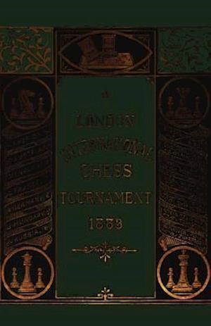 London International Chess Tournament 1883 af Johannes Zukertort, James Innes Minchin, Wilhelm Steinitz