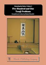 Five Hundred and One Tesuji Problems (Mstering the Basics, nr. 4)