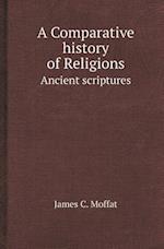 A Comparative History of Religions Ancient Scriptures af James C. Moffat