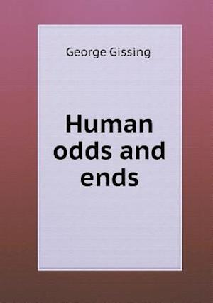 Human Odds and Ends af Gissing George