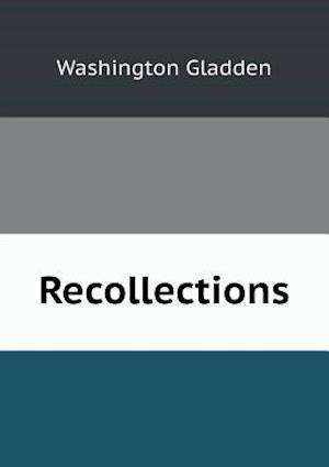 Recollections af Washington Gladden