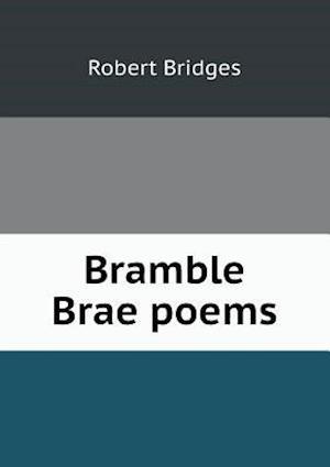 Bramble Brae Poems af Robert Bridges