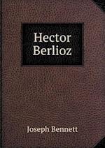Hector Berlioz af Joseph Bennett