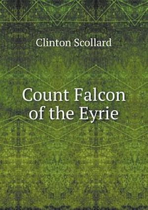 Count Falcon of the Eyrie af Clinton Scollard