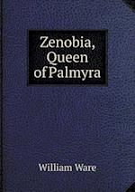 Zenobia, Queen of Palmyra af William Ware