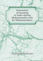 Promotion of Learning in India During Muhammadan Rule by Muhammadans af Narendra Nath Law
