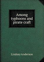 Among Typhoons and Pirate Craft af Lindsay Anderson