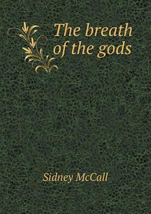 The Breath of the Gods af Sidney Mccall