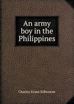 An Army Boy in the Philippines af Charles Evans Kilbourne