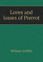 Loves and Losses of Pierrot af William Griffith