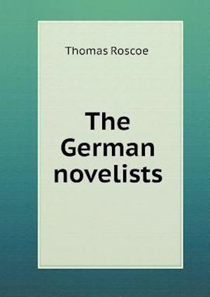The German Novelists af Thomas Roscoe