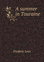 A Summer in Touraine af Frederic Lees