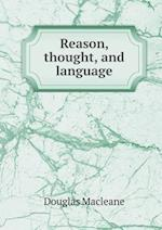 Reason, Thought, and Language af Douglas Macleane