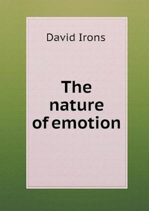 The Nature of Emotion af David Irons