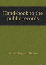 Hand-Book to the Public Records af Great Britain Public Record Office