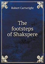 The Footsteps of Shakspere af Robert Cartwright