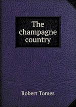 The Champagne Country af Robert Tomes