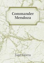 Commander Mendoza af Juan Valera