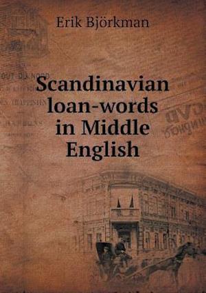Scandinavian Loan-Words in Middle English af Erik Bjorkman