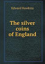 The Silver Coins of England af Edward Hawkins