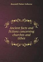 Ancient Facts and Fictions Concerning Churches and Tithes af Roundell Palmer
