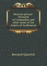 Mexican Picture-Chronicle of Cempoallan and Other States of the Empire of Aculhuacan af Bernard Quaritch