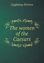 The Women of the Caesars af Guglielmo Ferrero