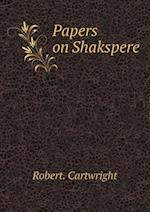 Papers on Shakspere af Robert Cartwright