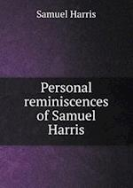 Personal Reminiscences of Samuel Harris af Samuel Harris