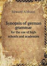 Synopsis of German Grammar for the Use of High Schools and Academies af Edward Althaus