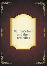 Farmer's Foes and Their Remedies af British Columbia Dept of Agriculture