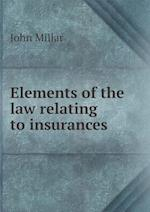 Elements of the Law Relating to Insurances af John Millar