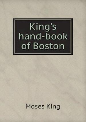 King's Hand-Book of Boston af Moses King
