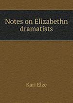 Notes on Elizabethn Dramatists af Karl Elze