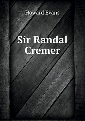 Sir Randal Cremer af Howard Evans