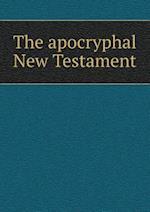 The Apocryphal New Testament af William Hone