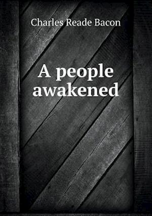 A People Awakened af Charles Reade Bacon