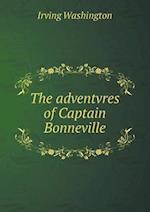 The Adventvres of Captain Bonneville af Irving Washington