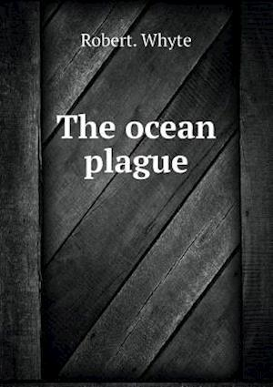 The Ocean Plague af Robert Whyte