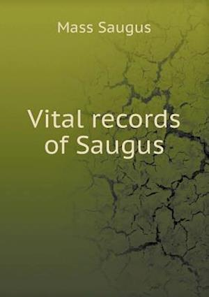 Vital Records of Saugus af Mass Saugus