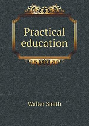 Practical Education af Walter Smith