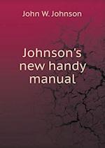 Johnson's New Handy Manual af John W. Johnson
