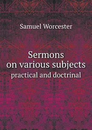 Sermons on Various Subjects Practical and Doctrinal af Samuel Worcester