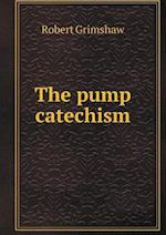 The Pump Catechism af Robert Grimshaw