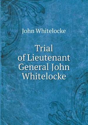 Trial of Lieutenant General John Whitelocke af John Whitelocke