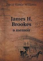 James H. Brookes a Memoir af David Riddle Williams