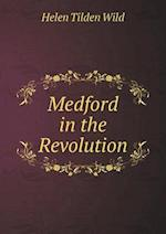 Medford in the Revolution af Helen Tilden Wild