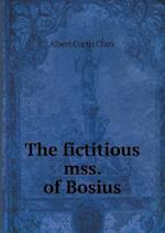 The Fictitious Mss. of Bosius af Albert Curtis Clark