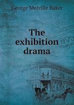 The Exhibition Drama af George Melville Baker