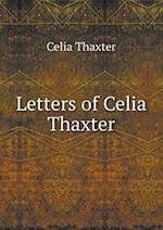 Letters of Celia Thaxter af Celia Thaxter